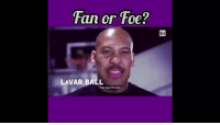Fan or Foe?  LAVAR BALL  they say rm crazy RT @YourSports: Are you a fan or foe of crazy 'ol LaVar Ball? #FanOrFoe https://t.co/56FSP7WjHv