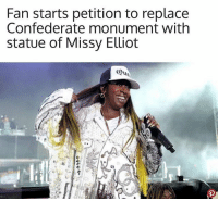 Funny, Confederate, and Missy Elliot: Fan starts petition to replace  Confederate monument with  statue of Missy Elliot  Que So Much Yes.