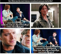 "Memes, 🤖, and Him: Fan: What was the most intense oremotionalscene you had to film?  Jared: The one in ""Heart""  Jensen: You really got upset for  that though.  Imean, was upset for him.  ared: And for you, it was the Hellspeec  remember You had to Walk off  UEnsen: Yeah. Yeah, that was heally tough.  Ihad to walk that one of. Omg happy birthday Jensen!!! 😍😍-owner supernatural deanwinchester samwinchester brothers castiel destiel jensenackles jaredpadalecki mishacollins cockles brotp j2"