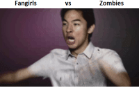 Zombie and Fangirls: Fangirls  Zombie:s  VS