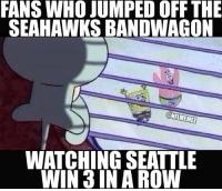 Memes, Nfl, and Seahawks: FANS WHO JUMPED OFF THE  SEAHAWKS BANDWAGON  CONFLMEMER  WATCHING SEATTLE  WIN IN A ROW Whatever you do, don't jump back on... LIKE NFL Memes!
