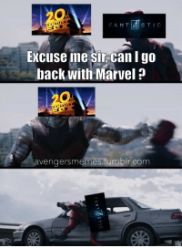 <p>Oh come on Fox !</p>: FANT STIC  Excuse me Sir-can I go  back with Marvel?  avengersmemes.tumbir.com <p>Oh come on Fox !</p>