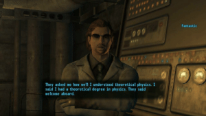 Still the best line in gaming: Fantastic  They asked me how well I understood theoretical physics. I  said I had a theoretical degree in physics. They said  welcome aboard. Still the best line in gaming