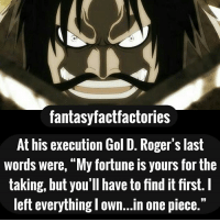 fantasyfactfactories at his execution gol d roger s last words were