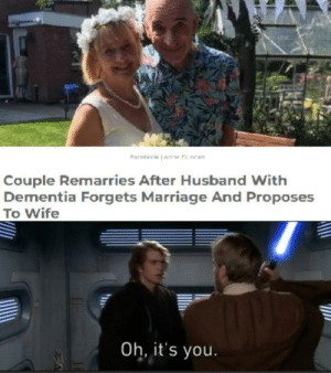 Hello, Marriage, and Dementia: Farehork Anne a nean  Couple Remarries After Husband With  Dementia Forgets Marriage And Proposes  To Wife  Oh, it's you. Hello there
