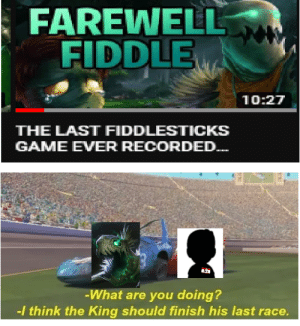 Farewell my little champion you are going to a place where all good things in League went Its a tribute to my boy Fiddle who we will lose next patch I could made this better yes but I simply chose not to because it's like Fiddle not perfect but really cool Farewell my champion! You will be missed.: Farewell my little champion you are going to a place where all good things in League went Its a tribute to my boy Fiddle who we will lose next patch I could made this better yes but I simply chose not to because it's like Fiddle not perfect but really cool Farewell my champion! You will be missed.