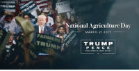 Today on National Agriculture Day, we honor our GREAT American farmers and ranchers. Their hard work and dedication are ingrained in our nation's fabric. #NationalAgDay whitehouse.gov/the-press-office/2017/03/21/president-donald-j-trump-proclaims-march-21-2017-national-agriculture: FARMERS  TRUMP  TRUMP  National Agriculture Day  MARCH 21 2017  FARME  TRUMP  TRUMP  P E N E  MAKE AMERICA GREAT AGAIN Today on National Agriculture Day, we honor our GREAT American farmers and ranchers. Their hard work and dedication are ingrained in our nation's fabric. #NationalAgDay whitehouse.gov/the-press-office/2017/03/21/president-donald-j-trump-proclaims-march-21-2017-national-agriculture