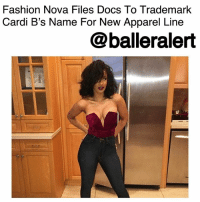 "Fashion Nova Files Docs To Trademark Cardi B's Name For New Apparel Line - blogged by @MsJennyb ⠀⠀⠀⠀⠀⠀⠀⠀⠀ ⠀⠀⠀⠀⠀⠀⠀⠀⠀ CardiB has taken the music industry by storm, and now she's ready to take her talents to the fashion world. In fact, sources say the regular degular girl from the Bronx is teaming up with Fashion Nova for a full line of clothes, undergarments, and of course, bloody shoes. ⠀⠀⠀⠀⠀⠀⠀⠀⠀ ⠀⠀⠀⠀⠀⠀⠀⠀⠀ In documents obtained by @blast, Fashion Nova filed docs to secure Cardi's name for online retail services. According to the publication, the company filed for ""Cardi.B"" and ""CB"" for its new line of apparel. ⠀⠀⠀⠀⠀⠀⠀⠀⠀ ⠀⠀⠀⠀⠀⠀⠀⠀⠀ Now, all of Bardi Gang will be able to ball on a budget in their Fashion Nova.: Fashion Nova Files Docs To Trademark  Cardi B's Name For New Apparel Line  @balleralert Fashion Nova Files Docs To Trademark Cardi B's Name For New Apparel Line - blogged by @MsJennyb ⠀⠀⠀⠀⠀⠀⠀⠀⠀ ⠀⠀⠀⠀⠀⠀⠀⠀⠀ CardiB has taken the music industry by storm, and now she's ready to take her talents to the fashion world. In fact, sources say the regular degular girl from the Bronx is teaming up with Fashion Nova for a full line of clothes, undergarments, and of course, bloody shoes. ⠀⠀⠀⠀⠀⠀⠀⠀⠀ ⠀⠀⠀⠀⠀⠀⠀⠀⠀ In documents obtained by @blast, Fashion Nova filed docs to secure Cardi's name for online retail services. According to the publication, the company filed for ""Cardi.B"" and ""CB"" for its new line of apparel. ⠀⠀⠀⠀⠀⠀⠀⠀⠀ ⠀⠀⠀⠀⠀⠀⠀⠀⠀ Now, all of Bardi Gang will be able to ball on a budget in their Fashion Nova."