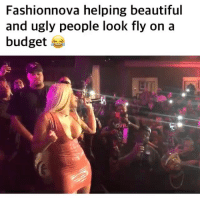 Beautiful, Memes, and Ugly: Fashionnova helping beautiful  and ugly people look fly on a  budget SPONSORED: @fashionnova keeps Cardi B slaying on that budget anywhere she goes 😂 Follow & Shop @fashionnova for the hottest styles! 🔥