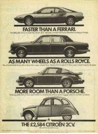 <p>It's Everything You'll Ever Need In A Car.</p>: FASTER THAN A FERRARI  Travelling fat out at 715mph the Citroen 2CV will casly overtake the Ferrari Moedial travelling at 6Smph.  AS MANY WHEELS AS A ROLLS ROYCE.  The £55240 Rolls Royce Silver Spinit How many wheels? Four The £2,58Ctrtn 2CV, How many wheels? Esxactly the same  MORE ROOM THAN A PORSCHE.  With a possble 30ou. ft boot space there's no need foe one of thoe plastic lussage racks con our lttle nun about  THE £2,584 CITROEN 2CV  All youll ever need in a ca <p>It's Everything You'll Ever Need In A Car.</p>