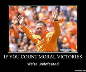 Moral Victory Memes: FasthaliTine  IF YOU COUNT MORAL VICTORIES  We're undefeated  mematic net Moral Victory Memes