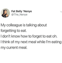 Raise your hands if this is you 😂😂🙋🏽♂️🙋🏽♀️ . KraksTV: Fat Belly 'Nenye  @The_Nenye  My colleague is talking about  forgetting to eat.  I don't know how to forget to eat oh  I think of my next meal while I'm eating  my current meal Raise your hands if this is you 😂😂🙋🏽♂️🙋🏽♀️ . KraksTV