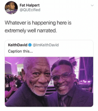 Good, Dank Memes, and Fat: Fat Halpert  @QUEcified  M OMEG  Whatever is happening here is  extremely well narrated  KeithDavid @lmKeithDavid  Caption this... (@ship) the voices of good & evil
