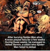 Kraven is a really cool villain. Hopefully he shows up in the Spider-Man sequel. Even Tom Holland does, so he probably will. - kraven kraventhehunter spiderman peterparker venom symbiote vermin carnage thechameleon marvel marvelcomics marvelfacts dailygeekfacts: FATHER  NO!  DailyGeekFacts  After burying Spider-Man alive,  Kraven played hero for a few weeks  During these weeks, he managed to  defeat Vermin, a villain who Spider-  Man failed to defeat. Kraven is a really cool villain. Hopefully he shows up in the Spider-Man sequel. Even Tom Holland does, so he probably will. - kraven kraventhehunter spiderman peterparker venom symbiote vermin carnage thechameleon marvel marvelcomics marvelfacts dailygeekfacts
