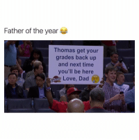 Dad, Love, and Time: Father of the year  Thomas get your  grades back up  and next time  you'll be here  Love, Dad Poor kid 😢😂 https://t.co/0XCxgswM7I
