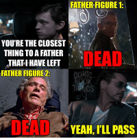 Memes, Record, and 🤖: FATHERFIGURE 1:  YOU'RE THE CLOSEST  THING TO FATHER  DEAD  THAT I HAVE LEFT  FATHER FIGURE 2  COMIC  YEAH,ILL PASS Spidey doesn't exactly have the best record with Father figures...