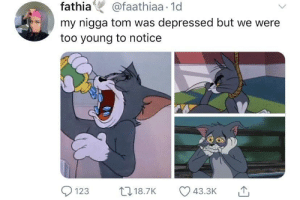 Dank, Memes, and My Nigga: fathia @faathiaa 1d  my nigga tom was depressed but we were  too young to notice  18.7K  123 He did go through a lot of physical trauma. by bestoneyetforreal MORE MEMES