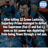 Batman, Memes, and Superman: FATSHERDES  After killing 32 Green Lanterns,  Superboy-Prime managed to defeat  two Supermen (Kal-El and Kal-L),  even as his power was depleting  from being flown through a red sun. Don't mess with Superboy-Prime! - My other IG accounts @factsofflash @yourpoketrivia @webslingerfacts ⠀⠀⠀⠀⠀⠀⠀⠀⠀⠀⠀⠀⠀⠀⠀⠀⠀⠀⠀⠀⠀⠀⠀⠀⠀⠀⠀⠀⠀⠀⠀⠀⠀⠀⠀⠀ ⠀⠀--------------------- batmanvssuperman xmen batman superman wonderwoman deadpool spiderman hulk thor ironman marvel bluelantern theflash wolverine daredevil aquaman justiceleague homecoming blackpanther wallywest starwars redhood avengers nightwing haljordan superboyprime greenlantern like4like injustice2