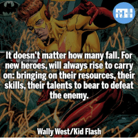 Batman, Fall, and Memes: FATSHERDES  It doesn't matter how many fall. For  new heroes, will always rise to carry  on: bringing on their resources, their  skills, their talents to bear to defeat  the enemy.  Wally West/Kid Flash ▲Quotes▲ - Wally West!- My other IG accounts @factsofflash @yourpoketrivia @webslingerfacts ⠀⠀⠀⠀⠀⠀⠀⠀⠀⠀⠀⠀⠀⠀⠀⠀⠀⠀⠀⠀⠀⠀⠀⠀⠀⠀⠀⠀⠀⠀⠀⠀⠀⠀⠀⠀ ⠀⠀--------------------- batmanvssuperman deadpool batman superman wonderwoman deadpool spiderman hulk thor ironman marvel captainmarvel theflash deadpoolcorps captainamerica blackpanther justiceleague loki kidflash greenlantern zoom blacklantern batmanvsuperman eobardthawne wallywest redlanterns hunterzolomon like4like inertia