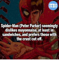 Batman, Memes, and Spider: FATSHERDES  Spider-Man (Peter Parker) seemingly  dislikes mayonnaise, at least in  sandwiches, and prefers those with  the crust cut off. That look though! - My other IG accounts @factsofflash @yourpoketrivia @webslingerfacts ⠀⠀⠀⠀⠀⠀⠀⠀⠀⠀⠀⠀⠀⠀⠀⠀⠀⠀⠀⠀⠀⠀⠀⠀⠀⠀⠀⠀⠀⠀⠀⠀⠀⠀⠀⠀ ⠀⠀--------------------- batmanvssuperman xmen batman superman wonderwoman deadpool spiderman hulk thor ironman marvel greenlantern theflash wolverine daredevil aquaman justiceleague homecoming doctordoom hulkraffalo wallywest redhood avengers hobgoblin injustice tomholland peterparker like4like injustice2