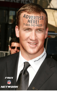 REPORT: Peyton Manning looks to cash in on massive forehead.: Faur  NFL  ADVERTISE  HERE!  1-555-743-9025  @FauxNFLnet REPORT: Peyton Manning looks to cash in on massive forehead.