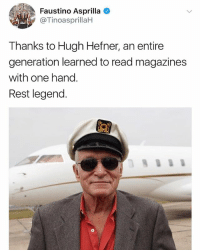 Hugh Hefner, Morgan Freeman, and Dank Memes: Faustino Asprilla  @TinoasprillaH  Thanks to Hugh Hefner, an entire  generation learned to read magazines  with one hand  Rest legend If Morgan Freeman is next we are marching damnit