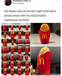 Drunk, McDonalds, and Camera: Faustino Limon Jr  @FLJBieber  My fatass was drunk last night and had a  photo shoot with my McDonalds  hashbrown at 4AM  Albums Camera Roll