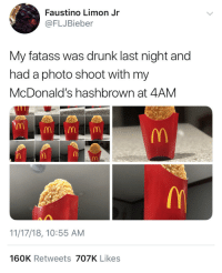 Drunk, McDonalds, and Photo: Faustino Limon Jr  @FLJBieber  My fatass was drunk last night and  had a photo shoot with my  McDonald's hashbrown at 4AM  11/17/18, 10:55 AM  160K Retweets 707K Likes Me
