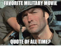 Memes, Movie Quotes, and 🤖: FAVORITE MILITARY MOVIE  QUOTE OF ALL TIMEP DV6