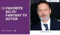 Andrew Lincoln is nominated for a people's choice award. click the link below, vote for him and spread the word. Lauren Cohan has also been nominated, which is the next category after Andrew. also, the show has been nominated for favorite cable sci fi fantasy. GET VOTING!! http://vote.peopleschoice.com/?app_data=catId(42)callback(twitter_thankyou)referral(twitter)#!/home/all/42 JOIN US: http://bit.ly/1N2oeFo ~Martin: FAVORITE  SCI-FI/  FANTASY TV  ACTOR  Share This Category f l  ANDREW LINCOLN Andrew Lincoln is nominated for a people's choice award. click the link below, vote for him and spread the word. Lauren Cohan has also been nominated, which is the next category after Andrew. also, the show has been nominated for favorite cable sci fi fantasy. GET VOTING!! http://vote.peopleschoice.com/?app_data=catId(42)callback(twitter_thankyou)referral(twitter)#!/home/all/42 JOIN US: http://bit.ly/1N2oeFo ~Martin