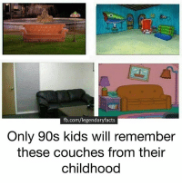 The good old days..: fb.com/legendaryfacts  Only 90s kids will remember  these couches from their  childhood The good old days..