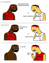 Michael Carter-Williams steals everything!: fb.com/NBA Meme  MAMI  NBA Memes OC  stop stealin teh ball  stopid carne-willems  no  i steal ur hedbend 2/JSIKER.  stop stelin my  things  no  i steal ur shirt 2  SIKER.  y u do dis  got ur  nos Michael Carter-Williams steals everything!