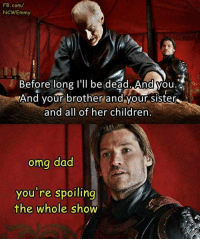 Children, Dad, and Omg: FB.com/  NCWEmmy  Before long l'll be dead. Andyou.  And your brother and your sister  and all of her children  omg dad  you're spoiling  the whole show https://t.co/qQkF2MVqin