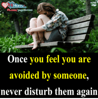 Memes, fb.com, and Never: Fb.com/page4lovers  Once you feel you are  avoided by someone  never disturb them again