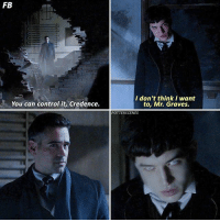 [20.04.17] Q: Credence or Graves?: FB  You can control it, Credence.  I don't think I want  to, Mr. Graves.  POTTERS CENES [20.04.17] Q: Credence or Graves?