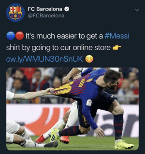 Barcelona, Soccer, and FC Barcelona: FC Barcelona  @FCBarcelona  FC B  It's much easier to get a #Messi  shirt by going to our online store+  ow.ly/WMUN30nSnUK 😂😂😂 https://t.co/QIPGVy6y3M