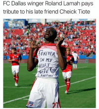 Respect ✊️: FC Dallas winger Roland Lamah pays  tribute to his late friend Cheick Tiote  OREVER  IN My Respect ✊️