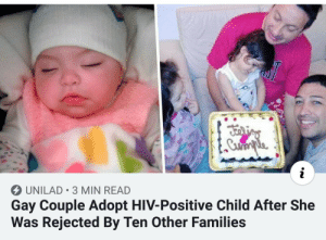 Makes me believe in humanity: Fdins  Cumyle  i  UNILAD 3 MIN READ  Gay Couple Adopt HIV-Positive Child After She  Was Rejected By Ten Other Families Makes me believe in humanity