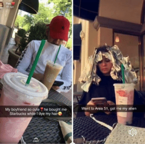 Cute, Starbucks, and Alien: Fea  Sh ago  My boyfriend so cute ? he bought me  Starbucks while I dye my hair  Went to Area 51, got me my alien  G  CHAT  nomn Found this gem on r/madlads