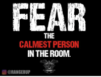 Memes, Fear, and 🤖: FEAR  THE  CALMEST PERSON  IN THE ROOM.  OORANGERUP Fear them.   RangerUp.com