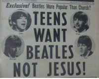 Church, Jesus, and Paul George: FEATURES OF UNUSUAL INTEREST  Exclusive! Beatles More Popular Than Church?  TEENS  WANT  BEATLES  NOT JESUS  John  Ringo  Paul  George