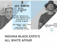 Gotta rest up for tonight expoweekend2017: FEATURING  DJ KID  CAPRI  IBE  ALL WHITE  THE OFFICIAL  MUSIC HERITAGE  FESTIVAL II  AFTER PARTY  SATURDAY, JULY 15TH  9 PM 3AM  LIVE  PERFORMANCE  THE PAVILION  AT PAN AM PLAZA  INDIANA BLACK EXPO'S  ALL WHITE AFFAIR Gotta rest up for tonight expoweekend2017