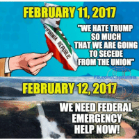 "Memes, 🤖, and Pandas: FEBRUARY 11, 2011  WWE HATE TRUMP  SO MUCH  THAT ARE GOING  TO SECEDE  FROM THE UNION""  FB.com/Capitalists  FEBRUARY 2017  WE NEED FEDERAL  EMERGENCY  HELP NOW! Welcome back. . . . . Conservative America SupportOurTroops American Gun Constitution Politics TrumpTrain President Jobs Capitalism Military MikePence TeaParty Republican Mattis TrumpPence Guns AmericaFirst USA Political DonaldTrump Freedom Liberty Veteran Patriot Prolife Government PresidentTrump Partners @conservative_panda @reasonoveremotion @rightwingroasts @conservative.american @conservative.patriot @too_savage_for_democrats -------------------- Contact me ●Email- RaisedRightAlwaysRight@gmail.com ●KIK- @Raised_Right_ ●Send me letters! Raised Right, 5753 Hwy 85 North, 2486 Crestview, Fl 32536"