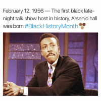 Arsenio Hall, Memes, and 🤖: February 12, 1956 The first black late-  night talk show host in history, Arsenio hall  was born