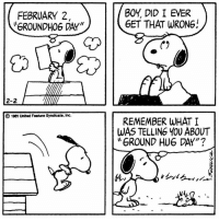 "Memes, Groundhog Day, and 🤖: FEBRUARY 2  GROUNDHOG DAY""  2-2  1901 United Feature Symdicate, Inc.  BOY DID I EVER  GET THAT WRONG!  REMEMBER WHAT I  WAS TELLING YOU ABOUT  GROUND HUG DAY""? This strip was published on February 2, 1981. Happy Groundhog Day! It looks like we're in for six more weeks of winter! ❄️"