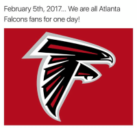 February 5th, 2017... We are all Atlanta  Falcons fans for one day! LIKE Out Page Fake SportsCenter!