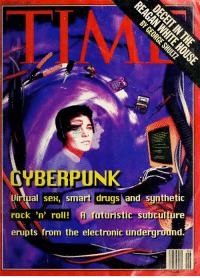 """Drugs, Sex, and Tumblr: FEBRUARY 8, 1993  CYBERPUNK  Dirtual sex, smart drugs and sunthetic  rock 'n' roll!  erupts from the electronic underground  ro A futuristic subculture  Il 06  724404 <p><a href=""""http://scifiseries.tumblr.com/post/161900211639/time-magazine-cover-from-1993"""" class=""""tumblr_blog"""">scifiseries</a>:</p>  <blockquote><p>Time magazine cover from 1993</p></blockquote>"""