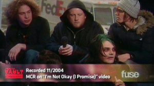 "Recorded: FedE  HOM HE  VAULT  MCR on ""I'm Not Okay (I Promise)"" video  Recorded 11/2004  fuse  er nvca"