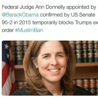 Memes, 🤖, and Federer: Federal Judge Ann Donnelly appointed by  @BarackObama confirmed by US Senate  95-2 in 2015 temporarily blocks Trumps ex  order  Womp, Womp!! She was not having it, lol😁😂😄