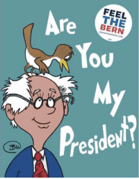 Memes, 🤖, and The-Bern: FEEL  Are  THE  BERN  OU  reside  S  3 Yes. #BirdieSanders